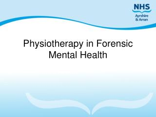 Physiotherapy in Forensic Mental Health