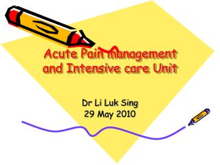 Acute Pain management and Intensive care Unit