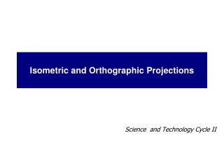 Isometric and Orthographic Projections