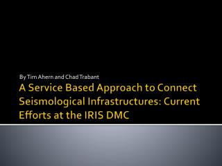 A Service Based Approach to Connect Seismological Infrastructures: Current Efforts at the IRIS DMC