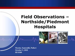 Field Observations – Northside/Piedmont Hospitals