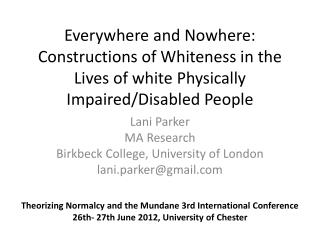 Lani  Parker  MA Research Birkbeck  College, University of London lani.parker@gmail