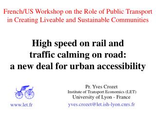 High speed on rail and  traffic calming on road:  a new deal for urban accessibility