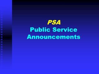 PSA Public Service Announcements