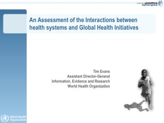 An Assessment of the Interactions between health systems and Global Health Initiatives