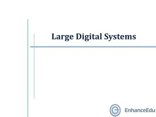 Large Digital Systems