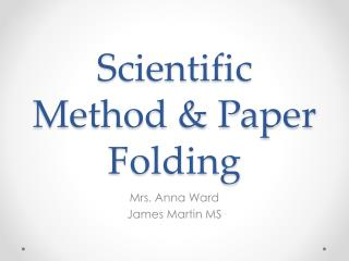 Scientific Method & Paper Folding