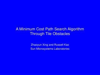 A Minimum Cost Path Search Algorithm Through Tile Obstacles
