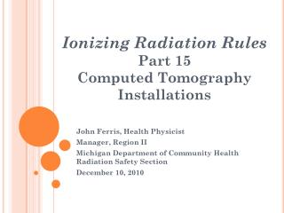Ionizing Radiation Rules Part 15 Computed Tomography Installations