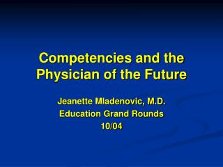 Competencies and the Physician of the Future