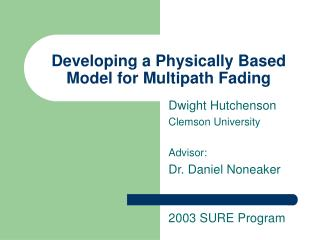 Developing a Physically Based Model for Multipath Fading