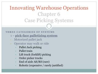Innovating Warehouse Operations Chapter 6 Case Picking Systems