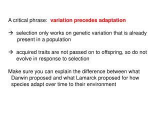 A critical phrase:   variation precedes adaptation