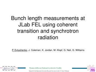 Bunch length measurements at JLab FEL using coherent transition and synchrotron radiation