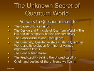 The Unknown Secret of Quantum World
