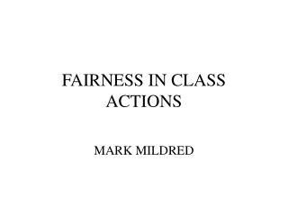 FAIRNESS IN CLASS ACTIONS