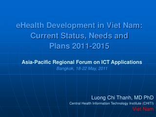 EHealth Development in Viet Nam: Current Status, Needs and  Plans 2011-2015