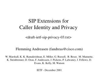 SIP Extensions for  Caller Identity and Privacy <draft-ietf-sip-privacy-03.txt>