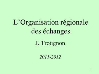 L Organisation r gionale des  changes