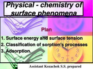 Physical - chemistry of surface phenomena