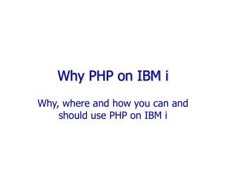 Why PHP on IBM i
