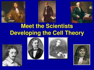 Meet the Scientists Developing the Cell Theory