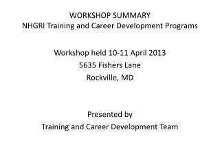 WORKSHOP SUMMARY NHGRI Training and Career Development Programs