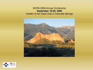 MCRA 2006 Annual Conference September 18-20, 2006 Garden of the Gods Club in Colorado Springs