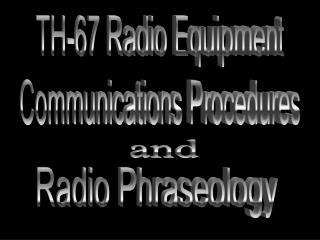 TH-67 Radio Equipment
