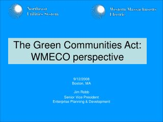 The Green Communities Act: WMECO perspective