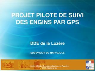 PROJET PILOTE DE SUIVI  DES ENGINS PAR GPS