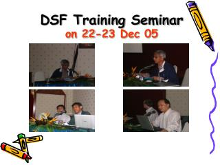 DSF Training Seminar on 22-23 Dec 05