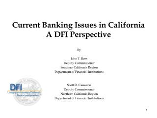 Current Banking Issues in California A DFI Perspective