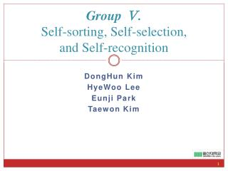 Group  ?. Self-sorting, Self-selection,  and Self-recognition