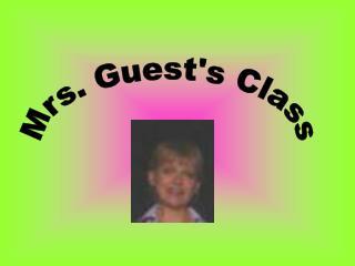 Mrs. Guest's Class