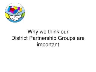 Why we think our District Partnership Groups are important