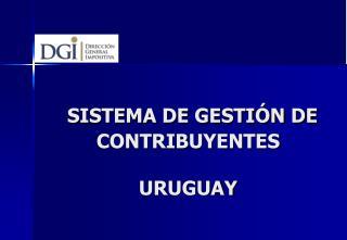 SISTEMA DE GESTIÓN DE CONTRIBUYENTES  URUGUAY