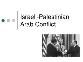 Israeli-Palestinian Arab Conflict