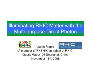 Illuminating RHIC Matter with the Multi-purpose Direct Photon