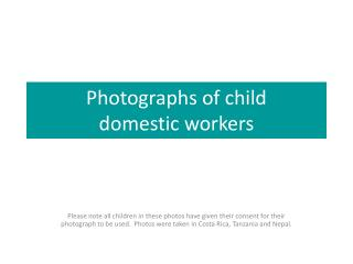 Photographs of child  domestic workers