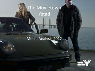 The Movietown Ystad Media Analysis 2012