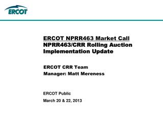 ERCOT NPRR463 Market Call NPRR463/CRR Rolling Auction Implementation Update