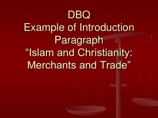 """DBQ Example of Introduction Paragraph """"Islam and Christianity: Merchants and Trade"""""""