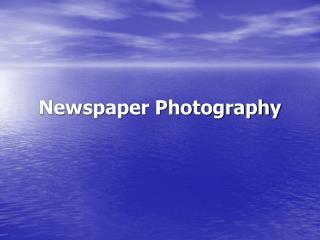 Newspaper Photography