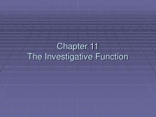 Chapter 11 The Investigative Function