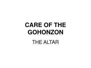 CARE OF THE GOHONZON