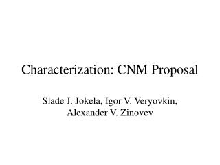 Characterization: CNM Proposal