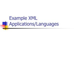 Example XML Applications/Languages