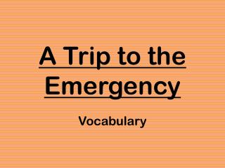 A Trip to the Emergency