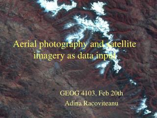 Aerial photography and satellite imagery as data input
